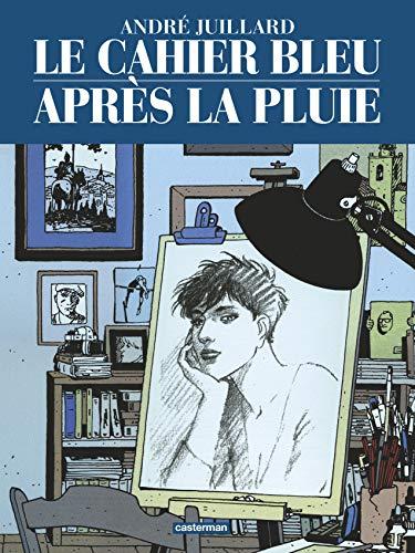 Le cahier bleu ; Après la pluie : Edition intégrale et dossier de 16 pages