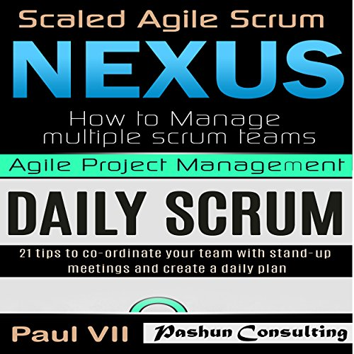 Agile Product Management: Scaled Agile Scrum: Nexus & Daily Scrum, 21 Tips to Coordinate Your Team cover art
