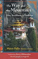 The Way and the Mountain: Tibet, Buddhism, and Tradition (Perennial Philosophy)