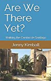 Are We There Yet?: Walking the Camino de Santiago