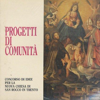 Progetti di comunità: concorso di idee per la nuova chiesa di San Rocco in Trento.