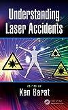 Understanding Laser Accidents