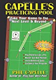 Capelle's Practicing Pool: Take Your Game to the Next Level & Beyond - Philip B. Capelle