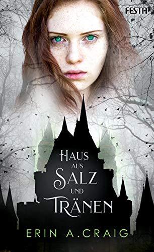 Buchseite und Rezensionen zu 'Haus aus Salz und Tränen: Fantasy mit einem Hauch Gothic-Horror' von Erin A. Craig