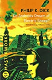 Do Androids Dream Of Electric Sheep? (S.F. MASTERWORKS) by Philip K. Dick (29-Mar-2010) Paperback