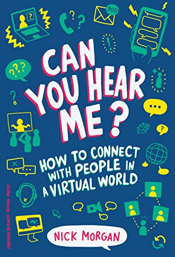 Compare Textbook Prices for Can You Hear Me?: How to Connect with People in a Virtual World  ISBN 9781633694446 by Morgan, Nick