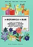 La botanica al bar. L'arte e la scienza di preparare i bitter