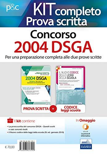 Kit completo per la prova scritta del Concorso 2004 DSGA: La prova scritta del concorso per 2004 DSGA. Quesiti svolti con risposte sintetiche e casi ... scuola. Con aggiornamento online. Con e-book