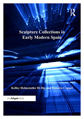 Sculpture Collections in Early Modern Spain (Spanish Edition)