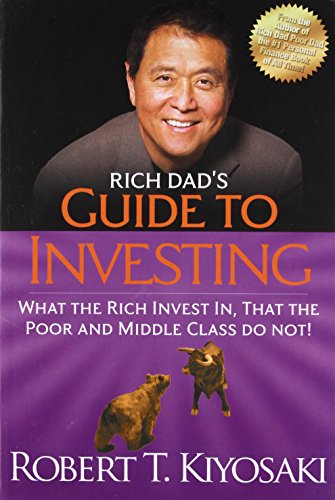 Real Estate Investing Books! - Rich Dad's Guide to Investing: What the Rich Invest in, That the Poor and the Middle Class Do Not!
