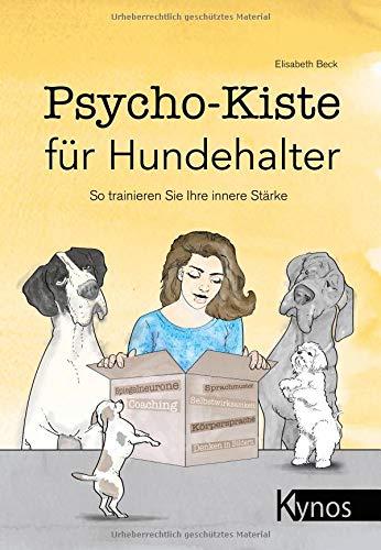 Psycho-Kiste für Hundehalter: So trainieren Sie Ihre innere Stärke