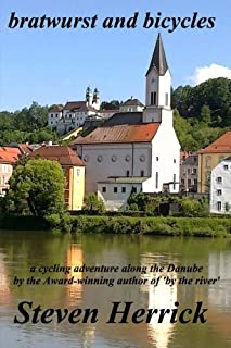 bratwurst and bicycles (Eurovelo Series:) (Volume 3)