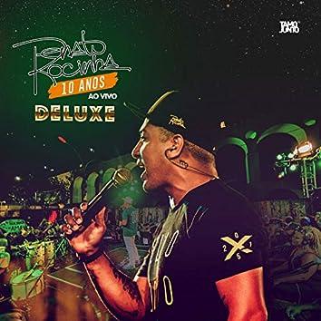 Renato da Rocinha 10 Anos (ao Vivo) - Deluxe