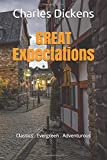 Great Expectations: New Edition - Great Expectations by Charles Dickens