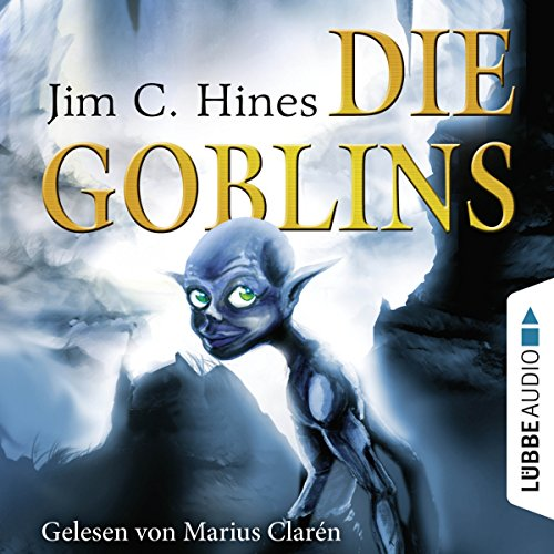 Die Goblins (Goblins 1) audiobook cover art
