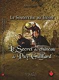 Le Souterrain au Trésor t 1+2: Un mystère des Guerres de Vendée & Le secret du château de Puy-Gaillard