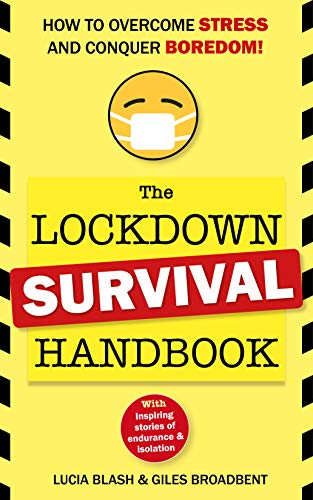 The Lockdown Survival Handbook: How to overcome stress and conquer boredom! (English Edition)