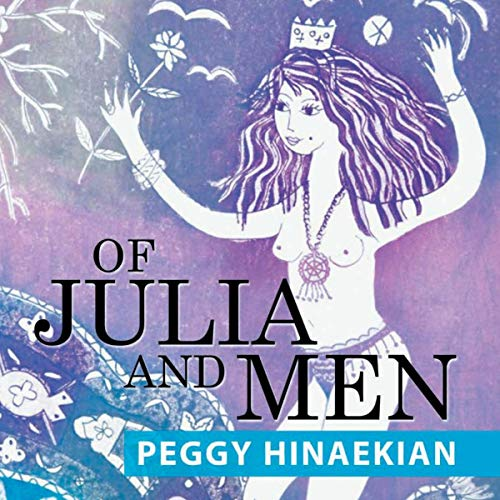 Of Julia and Men                   By:                                                                                                                                 Peggy Hinaekian                               Narrated by:                                                                                                                                 Kay Webster                      Length: 9 hrs and 16 mins     Not rated yet     Overall 0.0