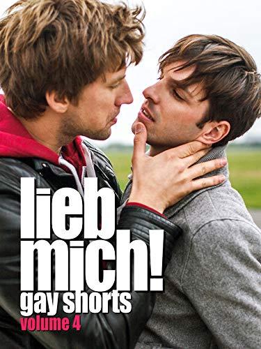 Lieb mich!: Gay Shorts Volume 4 [OmU]