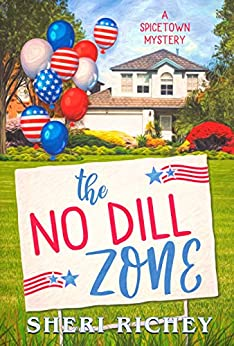 The No Dill Zone (A Spicetown Mystery Book 7) by [Sheri Richey]