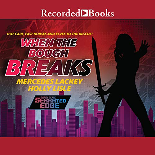 When the Bough Breaks Audiobook By Mercedes Lackey, Holly Lisle cover art