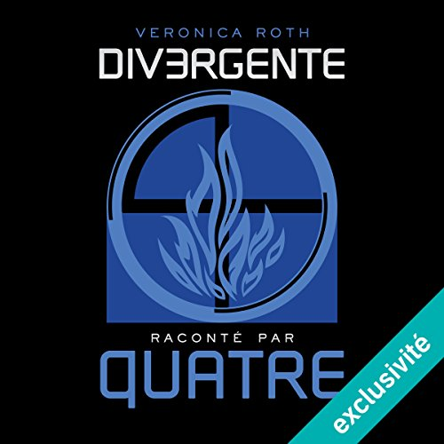 Divergente raconté par QUATRE audiobook cover art