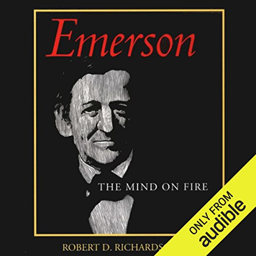 Emerson     The Mind on Fire              By:                                                                                                                                 Robert D. Richardson                               Narrated by:                                                                                                                                 Michael McConnohie                      Length: 26 hrs and 8 mins     8 ratings     Overall 4.5
