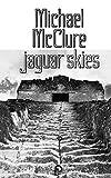 Jaguar Skies (New Directions Books)