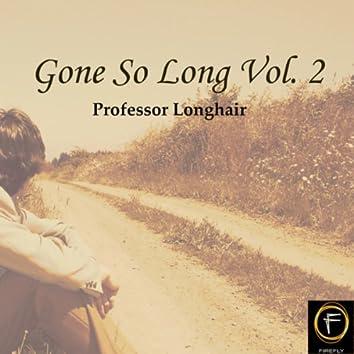 Gone So Long, Vol. 2