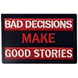 Malas decisiones hacen buenas historias Broche Bordado de Gancho y Parche...
