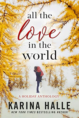 All the Love in the World: A Holiday Anthology