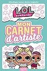L.O.L. Surprise! - Mon carnet d'artiste par Hachette