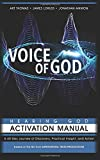 Voice of God 40-Day Hearing God Activation Manual: A 40-Day Journey of Discovery, Practical Insight, and Action