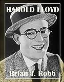 Harold Lloyd (Silent Clowns Book 2) (English...