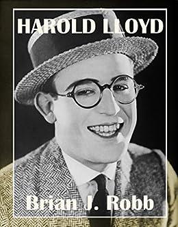 Harold Lloyd (Silent Clowns Book 2) by [Brian J. Robb]