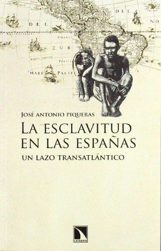 La esclavitud en las Españas: Un lazo trasatlántico: Un lazo transatlántico (Mayor)