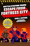 Escape from Fortress City: An Unofficial Graphic Novel for Minecrafters: 1 (Unofficial Battle Station Prime Series)