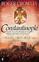 Constantinople: The Last Great Siege, 1453 by Roger Crowley (2013-04-18)