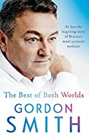The Best of Both Worlds: The autobiography of the world's greatest living medium