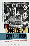 The Modern Spain Sourcebook: A Cultural History from 1600 to the Present (English Edition)
