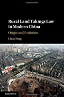 Rural Land Takings Law in Modern China: Origin and Evolution