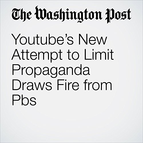Youtube's New Attempt to Limit Propaganda Draws Fire from Pbs copertina