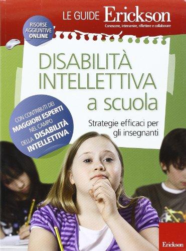Disabilità intellettiva a scuola. Strategie efficaci per gli insegnanti