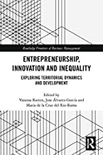 Entrepreneurship, Innovation and Inequality: Exploring Territorial Dynamics and Development (Routledge Frontiers of Business Management)
