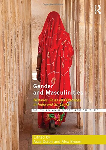 Gender and Masculinities: Histories, Texts and Practices in India and Sri Lanka (South Asian History and Culture)