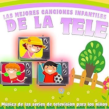 Las Mejores Canciones Infantiles de la Tele. Música de las Series de Televisión para los Niños