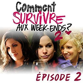 Comment survivre aux week-ends ?2 - Épisode 2