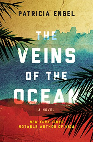 The Veins of the Ocean: A Novel by [Patricia Engel]
