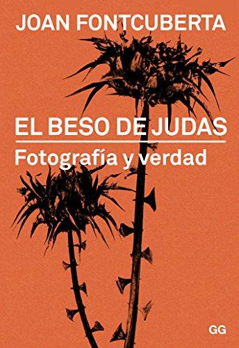 El beso de Judas: Fotografía Y Verdad