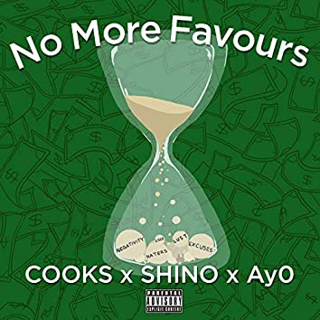 NO MORE FAVOURS (feat. Ay0 & WhyS)